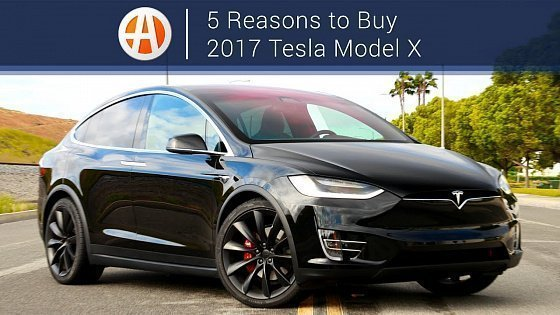 Видео 2017 Tesla Model X | 5 Reasons to Buy | Autotrader